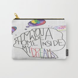 You Made A Home Inside My Dreams Carry-All Pouch