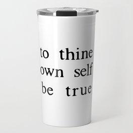 to thine own self be true Travel Mug