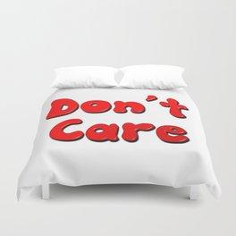 Don't Care Duvet Cover