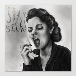 Stay Sick Canvas Print