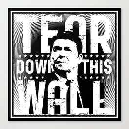 Ronald Regan : Tear Down This Wall Canvas Print