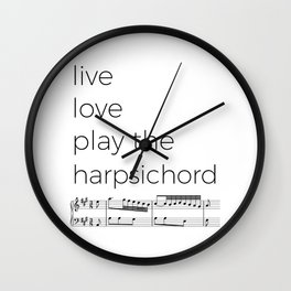 Live, love, play the harpsichord Wall Clock
