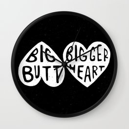 BIG BUTT / BIGGER HEART Wall Clock