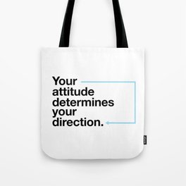 Attitude determines your direction Tote Bag