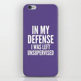 In My Defense I Was Left Unsupervised (Ultra Violet) iPhone Skin