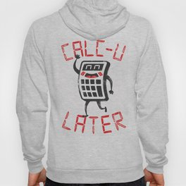 calc+u-later  Hoody