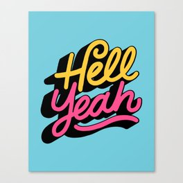 hell yeah 002 x typography Canvas Print