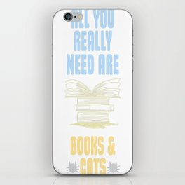 All you really need are BOOKS CATS iPhone Skin