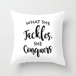 What She Tackles, She Conquers - Gilmore Girls Quote - Motivational Quote Throw Pillow