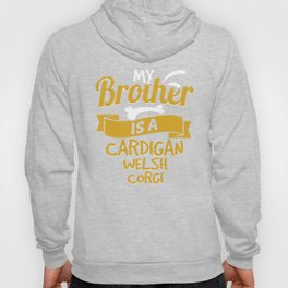 My Brother Is A Cardigan Welsh Corgi Hoody