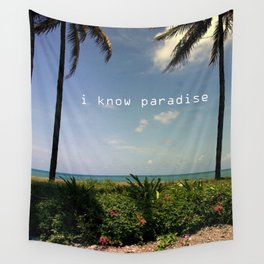I know paradise Wall Tapestry