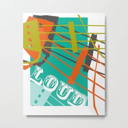 Loud Metal Print