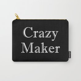 Crazy Maker Carry-All Pouch