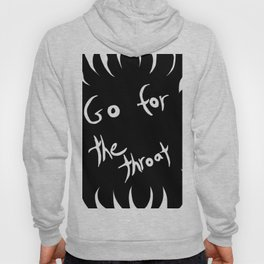 Go for the throat Hoody