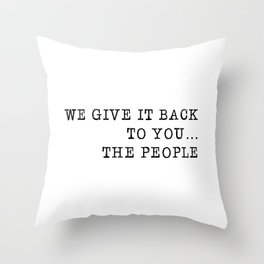 We give it back to you Throw Pillow