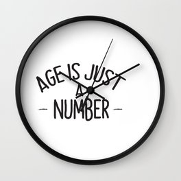 Age is jus a number -white- Wall Clock