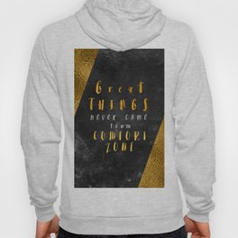 Great things never came from comfort zone #motivationialquote Hoody