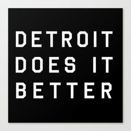 Detroit Does It Better Canvas Print