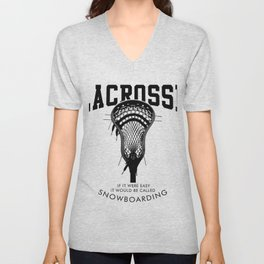 Lacrosse: if it were easy, it would be called snowboarding Unisex V-Neck