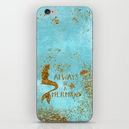 ALWAYS BE A MERMAID-Gold Faux Glitter Mermaid Saying iPhone Skin