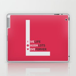 Lab No. 4 - live life laugh lots love forever Motivational Quotes Typography Poster Laptop & iPad Skin