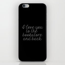 I Love You To The Bookstore And Back (inverted) iPhone Skin