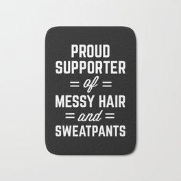 Messy Hair & Sweatpants Funny Quote Bath Mat