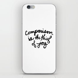Comparison is the thief of joy (black and white) iPhone Skin