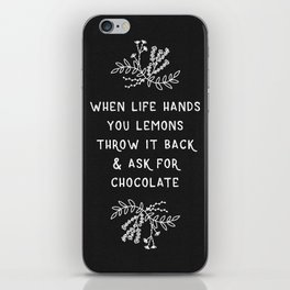 When Life Hands You Lemons BW iPhone Skin