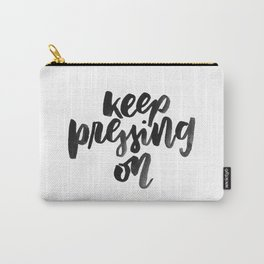 Keep Pressing On Carry-All Pouch