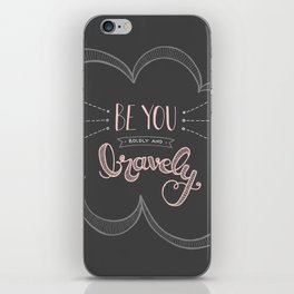 Be you boldly and bravely - dark gray iPhone Skin