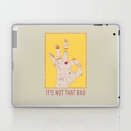 It's Not That Bad Laptop & iPad Skin