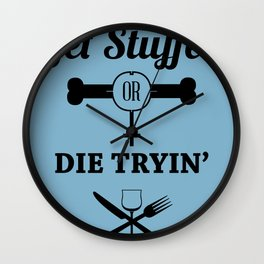 GET STUFFED OR DIE TRYING Wall Clock