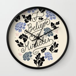 I Believe in Miracles Wall Clock