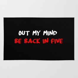 out my mind sarcastic quote Rug