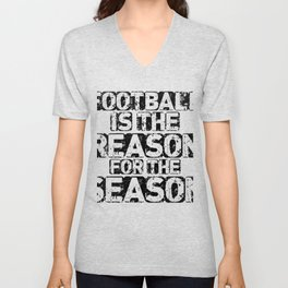 Football Is The Reason For The Season Unisex V-Neck