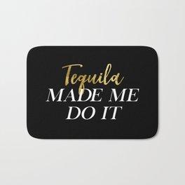 Tequila Made Me Do It Bath Mat