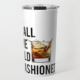 Call Me Old Fashioned Print,BarDecorations,Party Print,Printable Art,Alcohol Gift,Old Fashioned,Home Travel Mug
