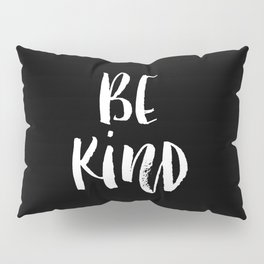 Be Kind black and white watercolor modern typography minimalism home room wall decor Pillow Sham