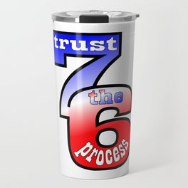 Trust the Process Travel Mug