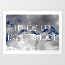 Hands Up Don't Shoot Art Print
