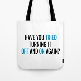 Off And On Again Funny Quote Tote Bag