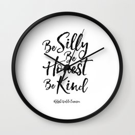 ralph waldo emerson,be silly be honest be kind,nursery decor,quote prints,wall art,quote printable Wall Clock