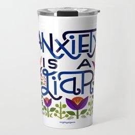 anxiety is A Liar (deep blue) Travel Mug