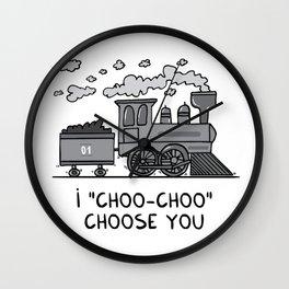 """I """"choo-choo"""" choose you! Wall Clock"""