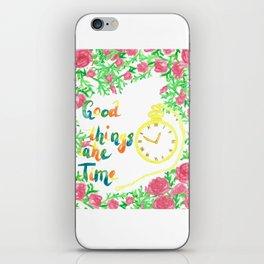 Good things take time iPhone Skin