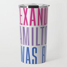Alexander Hamilton Was Bi #2 Travel Mug
