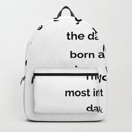 The two most important days in your life ... Backpack