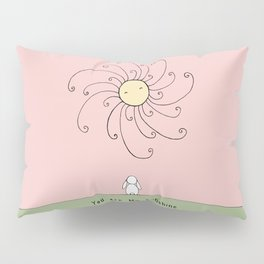 You are my sunshine - Pink Pillow Sham