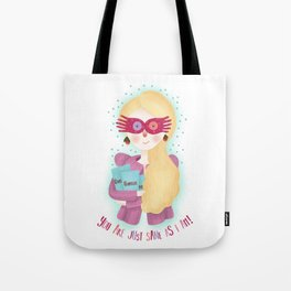 You are just same as I am Tote Bag